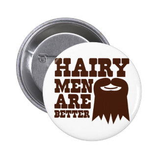 Hairy Men are BETTER! with a goatee and a smile 6 Cm Round Badge