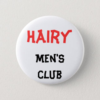 Hairy Men's club Button