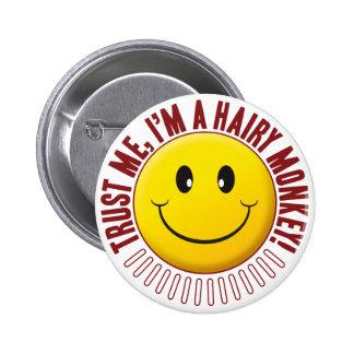 Hairy Monkey Trust Smiley 6 Cm Round Badge