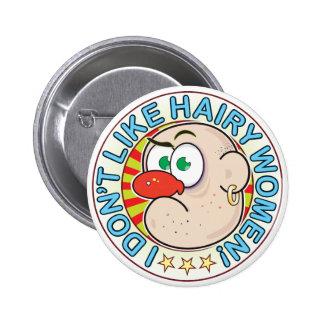 Hairy Women Grumpy 6 Cm Round Badge