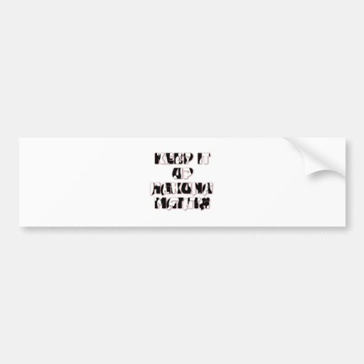 Hakuna Matata Keep it up Gifts Bumper Stickers