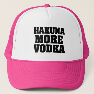 Hakuna More Vodka funny trucker hat