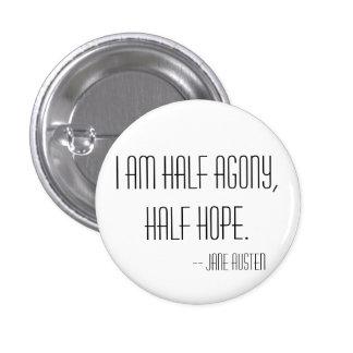 Half agony, half hope 3 cm round badge