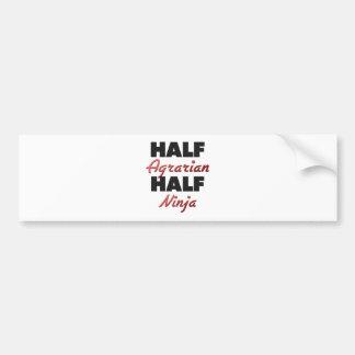 Half Agrarian Half Ninja Bumper Stickers