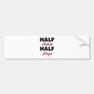 Half Artist Half Ninja Bumper Stickers