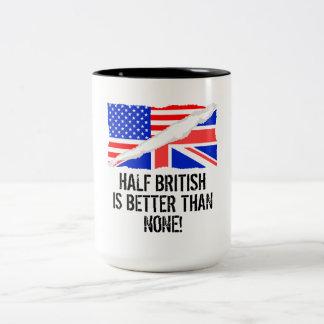 Half British Is Better Than None Two-Tone Coffee Mug