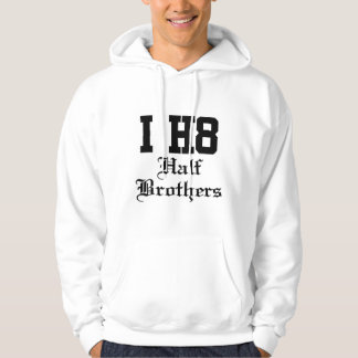 half brothers hooded pullovers