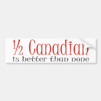 Half Canadian Bumper Sticker