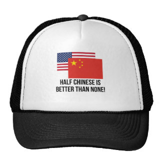 Half Chinese Is Better Than None Cap