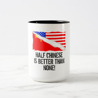 Half Chinese Is Better Than None Two-Tone Coffee Mug