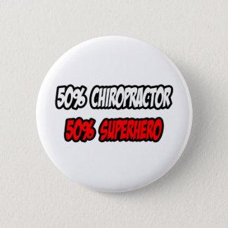 Half Chiropractor...Half Superhero 6 Cm Round Badge