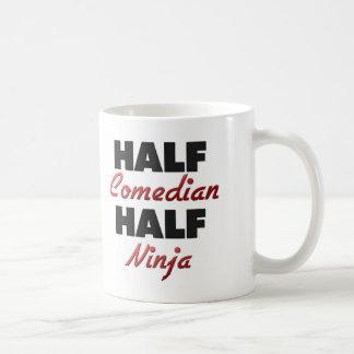 Half Comedian Half Ninja Coffee Mug