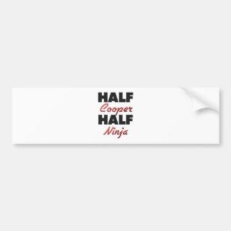Half Cooper Half Ninja Bumper Stickers
