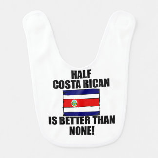 Half Costa Rican Is Better Than None Bib