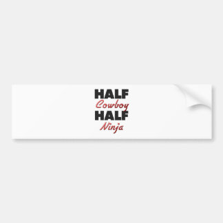 Half Cowboy Half Ninja Bumper Sticker