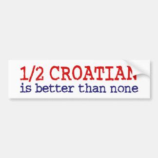 Half Croatian Bumper Sticker