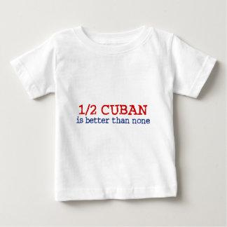 Half Cuban Baby T-Shirt