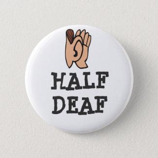 Half Deaf Badge