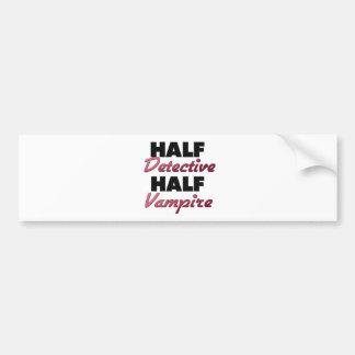 Half Detective Half Vampire Bumper Sticker