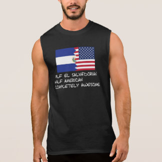 Half El Salvadorian Completely Awesome Sleeveless T-shirts