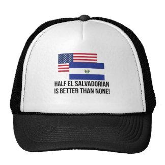 Half El Salvadorian Is Better Than None Cap