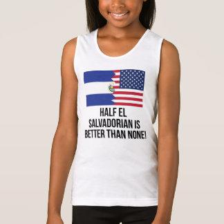 Half El Salvadorian Is Better Than None Shirts