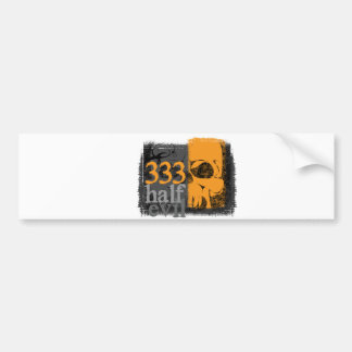 Half evil 333 bumper sticker