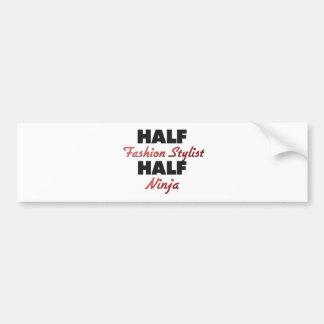 Half Fashion Stylist Half Ninja Bumper Stickers
