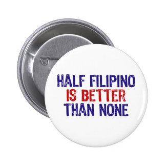 Half Filipino 6 Cm Round Badge