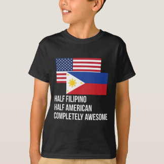 Half Filipino Completely Awesome T Shirts