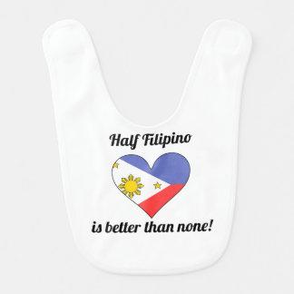 Half Filipino Is Better Than None Bibs