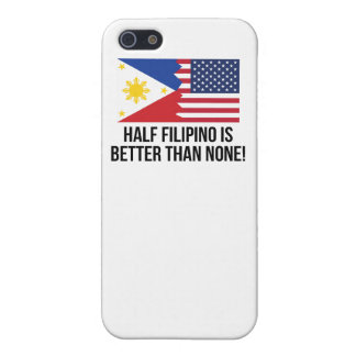 Half Filipino Is Better Than None iPhone 5 Cases