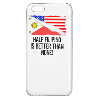 Half Filipino Is Better Than None iPhone 5C Covers