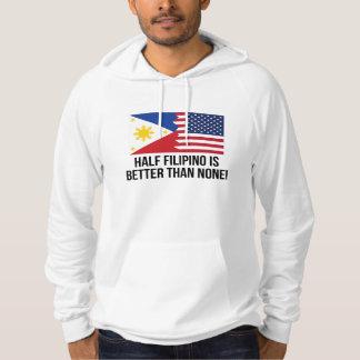 Half Filipino Is Better Than None Sweatshirt