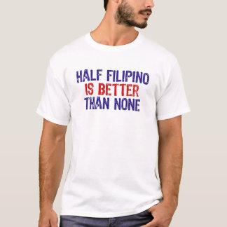 Half Filipino T-Shirt