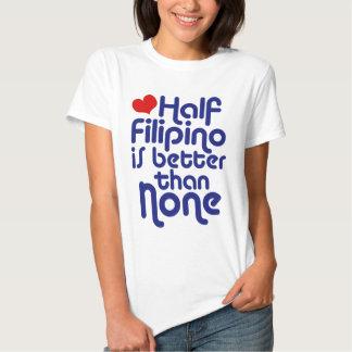 Half Filipino ... Tshirts