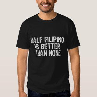 Half Filipino Tshirts