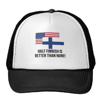 Half Finnish Is Better Than None Cap