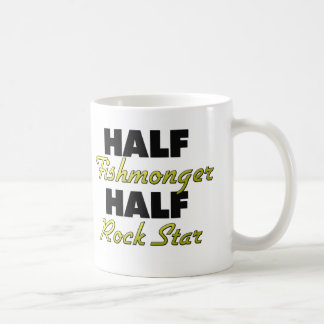 Half Fishmonger Half Rock Star Coffee Mug