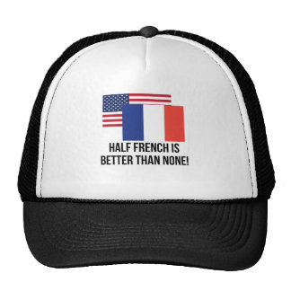 Half French Is Better Than None Cap