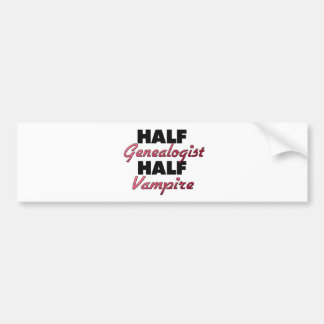 Half Genealogist Half Vampire Bumper Stickers