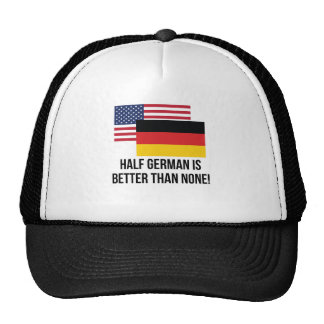 Half German Is Better Than None Cap