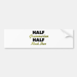 Half Grammarian Half Rock Star Bumper Sticker