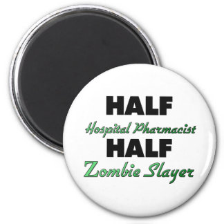 Half Hospital Pharmacist Half Zombie Slayer 6 Cm Round Magnet