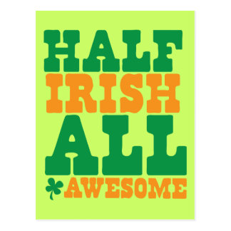 HALF IRISH ALL AWESOME funny St Patrick s day Postcard