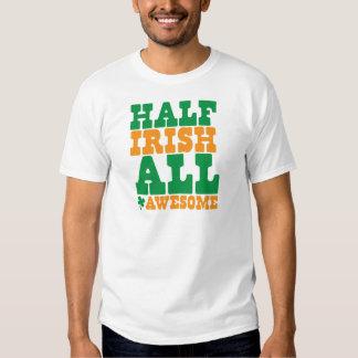 HALF IRISH ALL AWESOME funny St Patrick's day Shirts