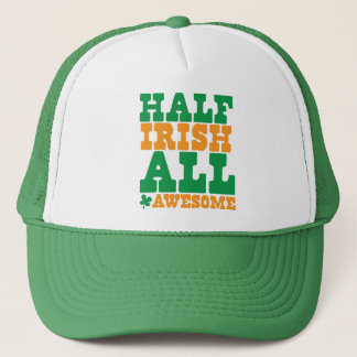 HALF IRISH ALL AWESOME funny St Patrick's day Trucker Hat