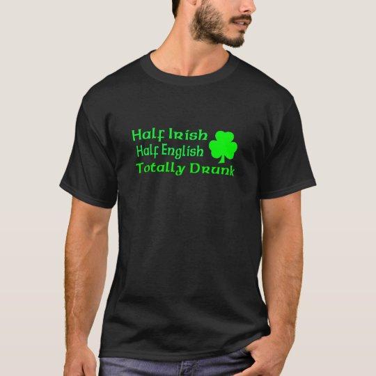 Half Irish Half English Totally Drunk T-Shirt