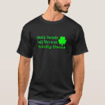 Half Irish Half Mexican Totally Awesome T-Shirt