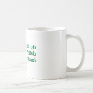 Half Irish Half Polish Completely Drunk Coffee Mug